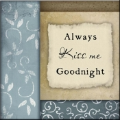 JP- Always Kiss Me Goodnight - Accent Tile